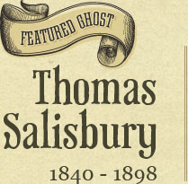 Featured Ghost: Thomas Salisbury 1840-1898